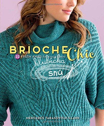 M.Tarasovich-Clark - Brioche Chic: 22 Fresh Knits for Women & Men